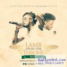 Winter Amadin - Lamb Upon The Throne ft. Cyude
